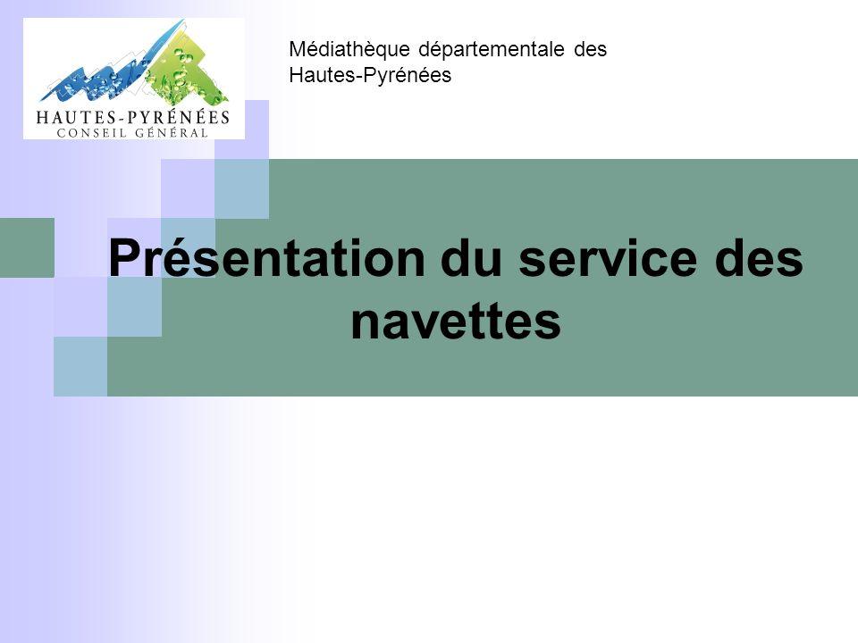 Présentation du service des navettes Médiathèque départementale des Hautes-Pyrénées