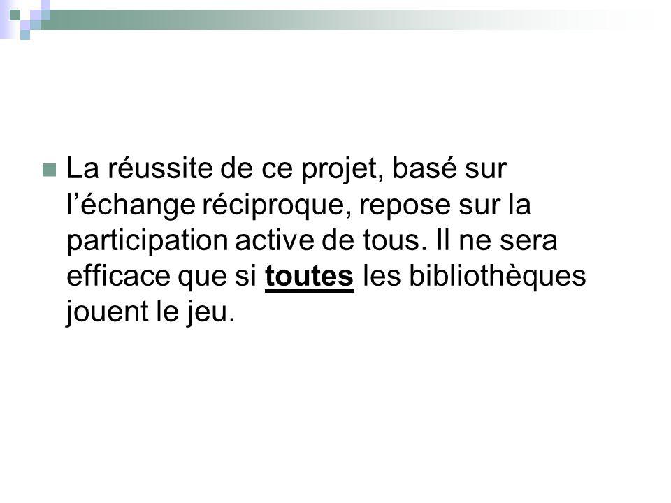 La réussite de ce projet, basé sur l'échange réciproque, repose sur la participation active de tous.