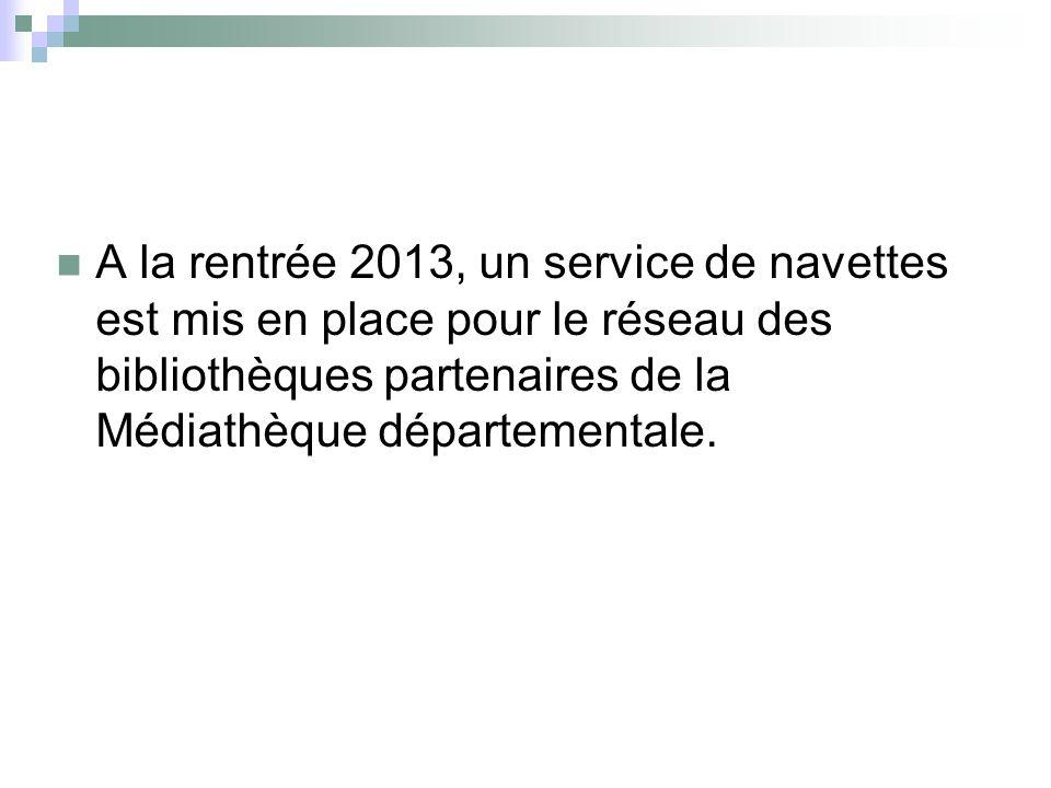 A la rentrée 2013, un service de navettes est mis en place pour le réseau des bibliothèques partenaires de la Médiathèque départementale.