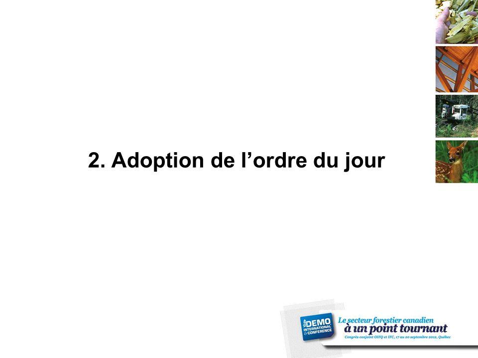 1.Ouverture de l'assemblée (8 h 00) 2. Adoption de l'ordre du jour 3.