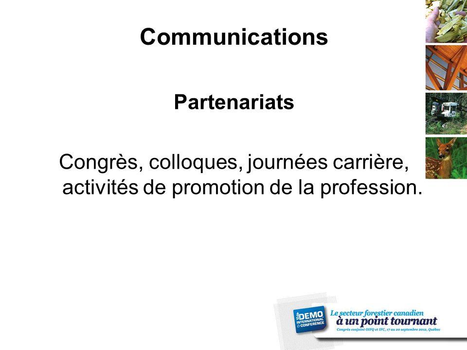Communications Partenariats Congrès, colloques, journées carrière, activités de promotion de la profession.