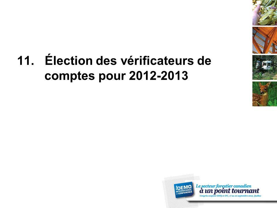 11. Élection des vérificateurs de comptes pour 2012-2013