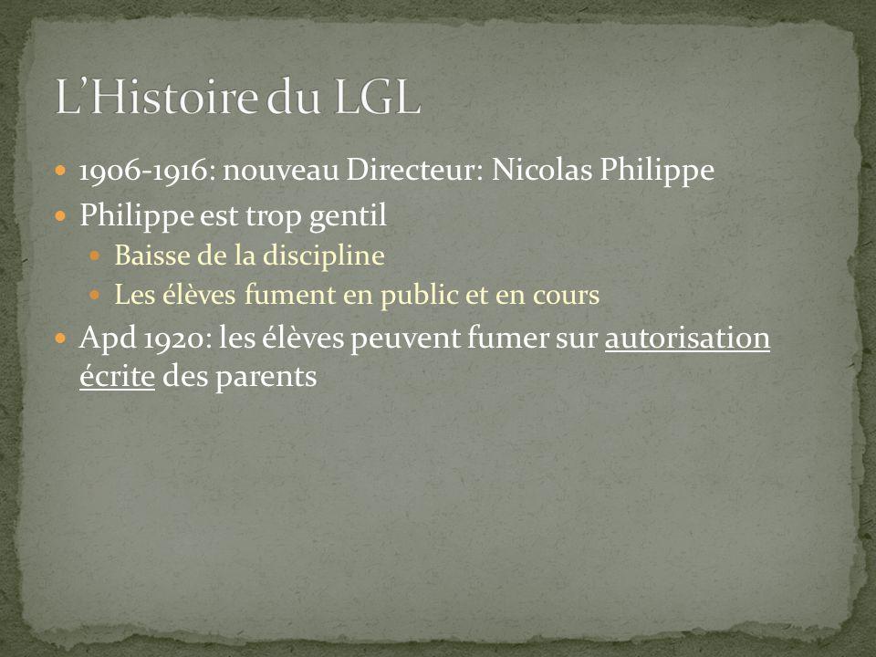 1906-1916: nouveau Directeur: Nicolas Philippe Philippe est trop gentil Baisse de la discipline Les élèves fument en public et en cours Apd 1920: les
