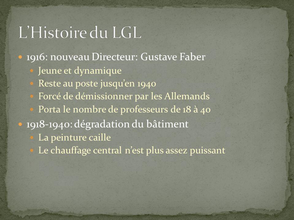 1916: nouveau Directeur: Gustave Faber Jeune et dynamique Reste au poste jusqu'en 1940 Forcé de démissionner par les Allemands Porta le nombre de prof