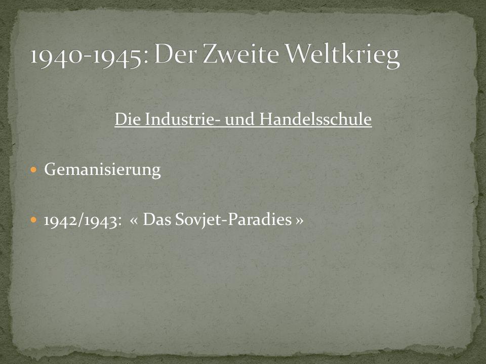 Die Industrie- und Handelsschule Gemanisierung 1942/1943: « Das Sovjet-Paradies »