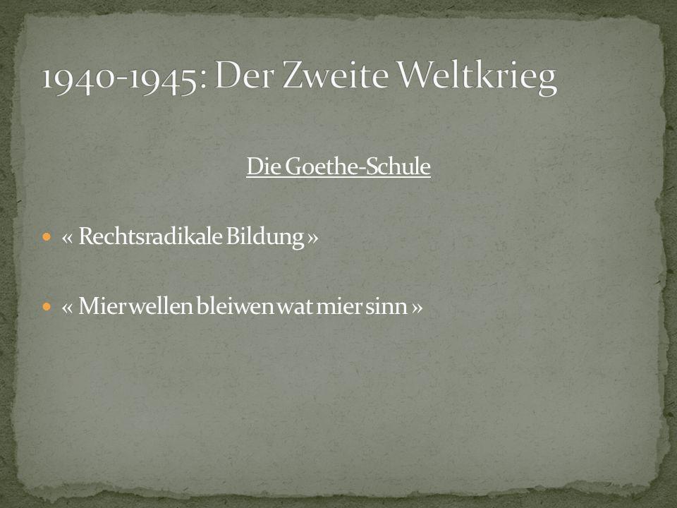 Die Goethe-Schule « Rechtsradikale Bildung » « Mier wellen bleiwen wat mier sinn »