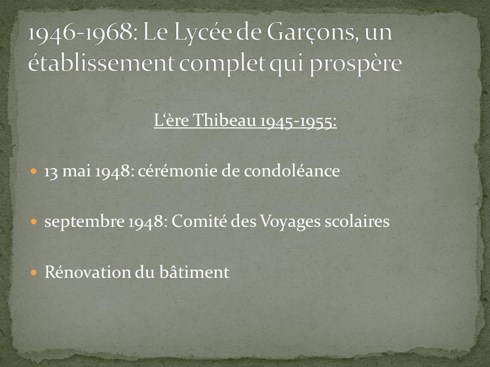 L'ère Thibeau 1945-1955: 13 mai 1948: cérémonie de condoléance septembre 1948: Comité des Voyages scolaires Rénovation du bâtiment