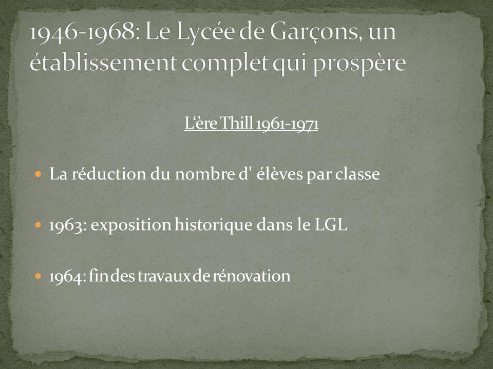 L'ère Thill 1961-1971 La réduction du nombre d élèves par classe 1963: exposition historique dans le LGL 1964: fin des travaux de rénovation