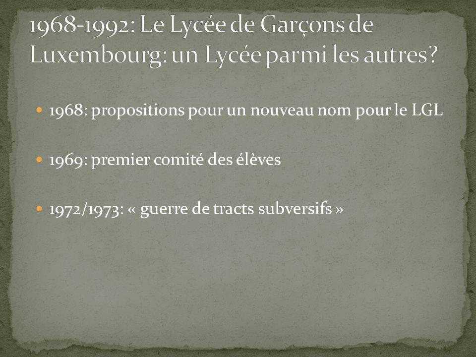1968: propositions pour un nouveau nom pour le LGL 1969: premier comité des élèves 1972/1973: « guerre de tracts subversifs »