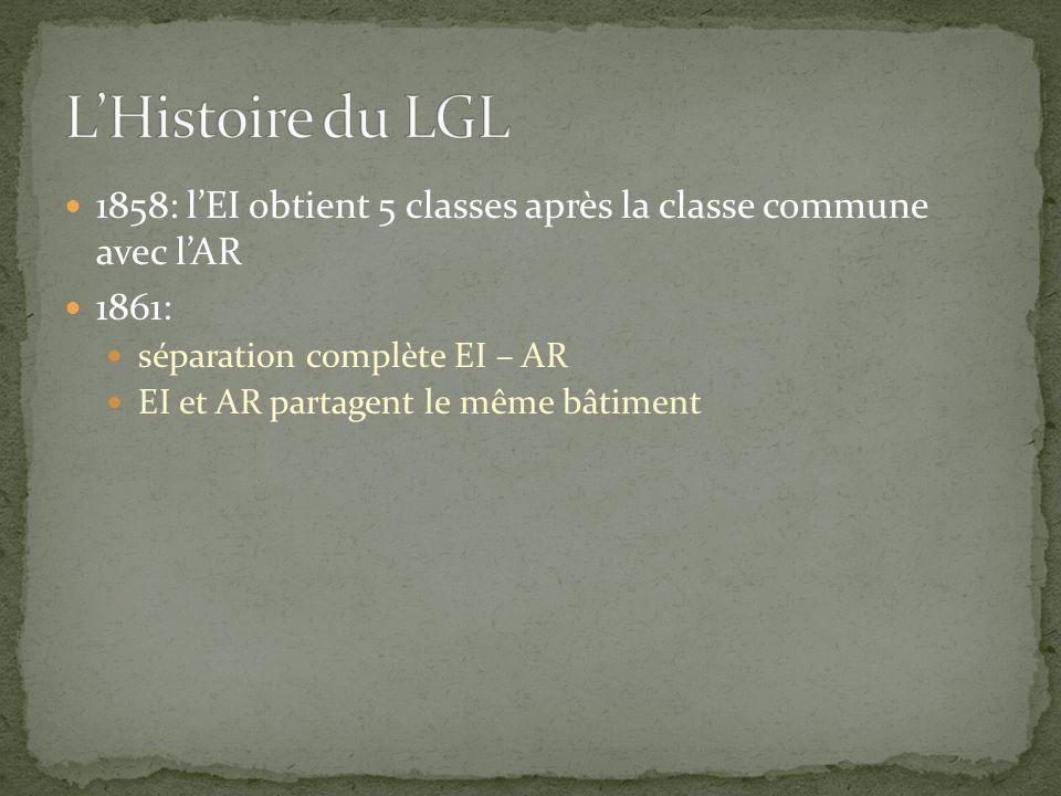 1858: l'EI obtient 5 classes après la classe commune avec l'AR 1861: séparation complète EI – AR EI et AR partagent le même bâtiment