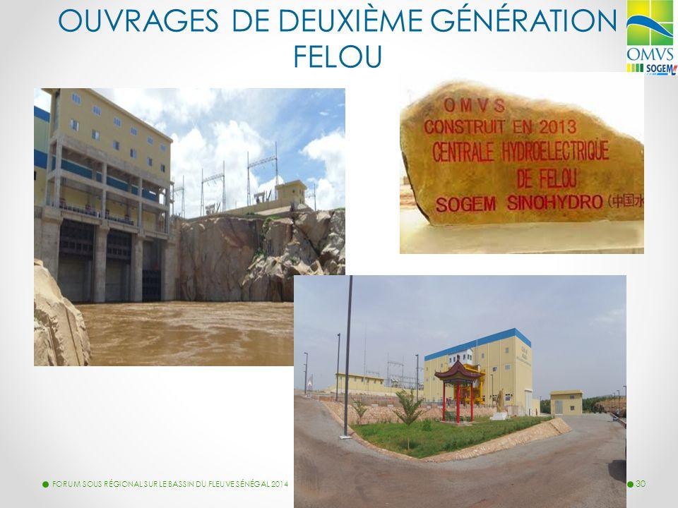 OUVRAGES DE DEUXIÈME GÉNÉRATION FELOU FORUM SOUS RÉGIONAL SUR LE BASSIN DU FLEUVE SÉNÉGAL 2014 30