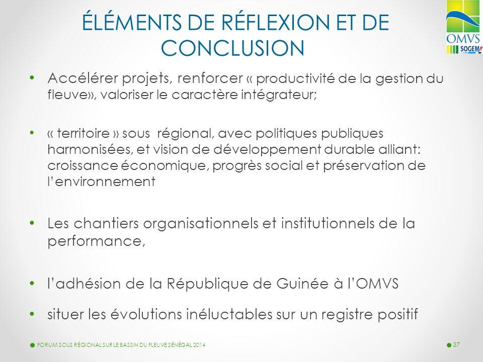 Accélérer projets, renforcer « productivité de la gestion du fleuve», valoriser le caractère intégrateur; « territoire » sous régional, avec politique