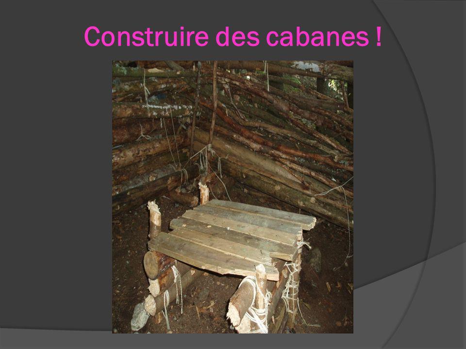 Construire des cabanes !
