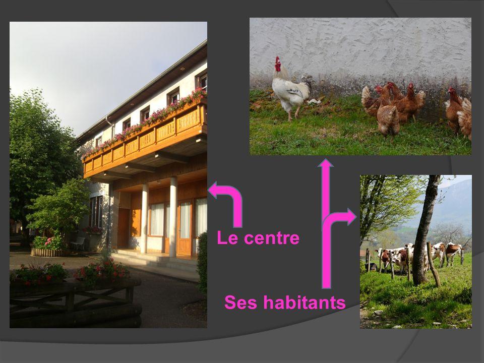 Le centre Ses habitants