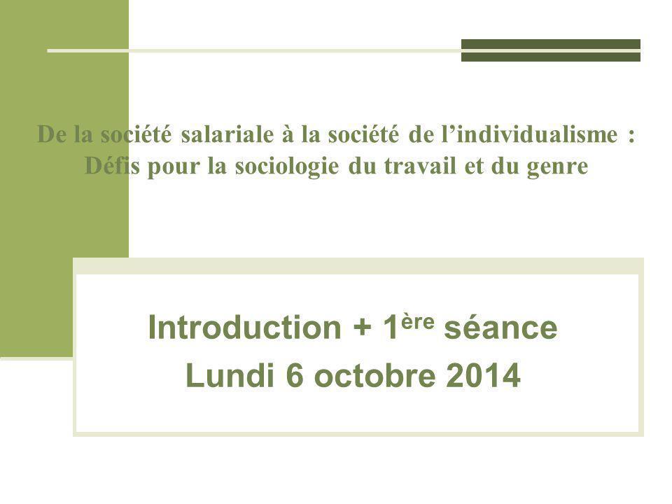 De la société salariale à la société de l'individualisme : Défis pour la sociologie du travail et du genre Introduction + 1 ère séance Lundi 6 octobre