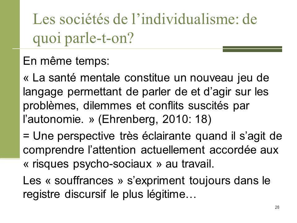 Les sociétés de l'individualisme: de quoi parle-t-on? En même temps: « La santé mentale constitue un nouveau jeu de langage permettant de parler de et