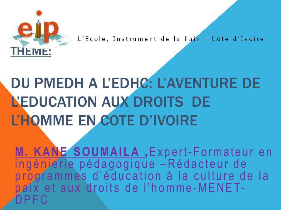 CONCLUSION Du programme d'éducation à la paix et à la tolérance en 2003 au PMEDH en 2006 et l'enseignement effectif de la discipline EDHC créée en septembre 2012, l'aventure a été longue et exaltante.