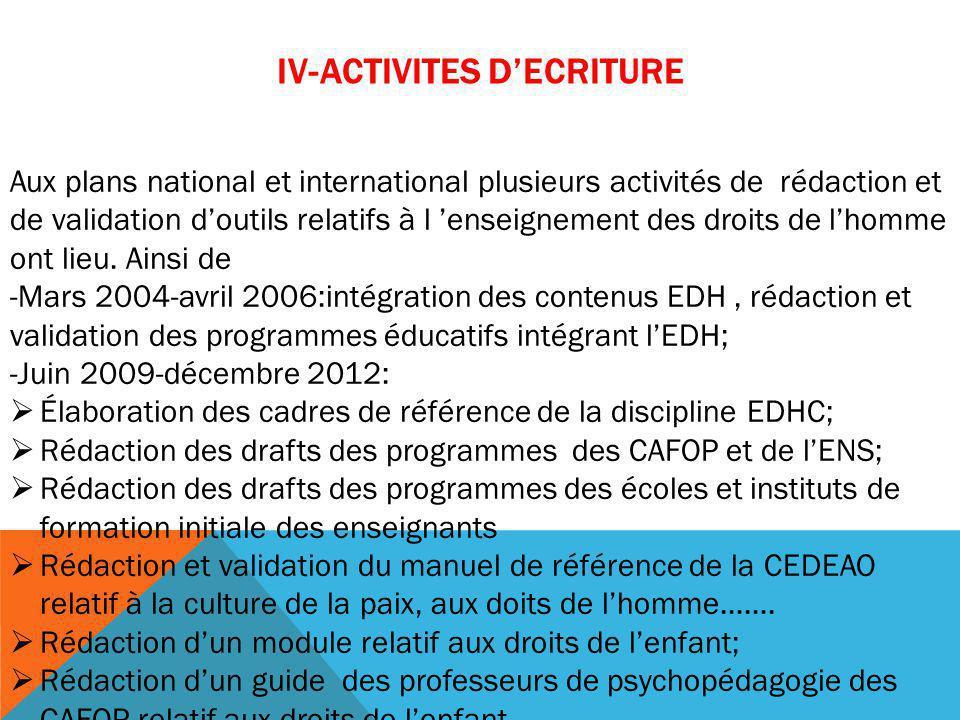 IV-ACTIVITES D'ECRITURE Aux plans national et international plusieurs activités de rédaction et de validation d'outils relatifs à l 'enseignement des