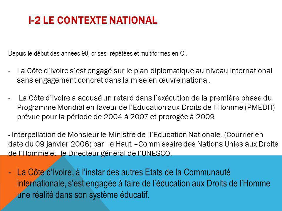 I-3 LES OBJECTIFS NATIONAUX DU PMEDH L'objectif principal est d'adopter une stratégie de mise en œuvre, de suivi et d'évaluation au niveau national de la première phase (2005-2007).