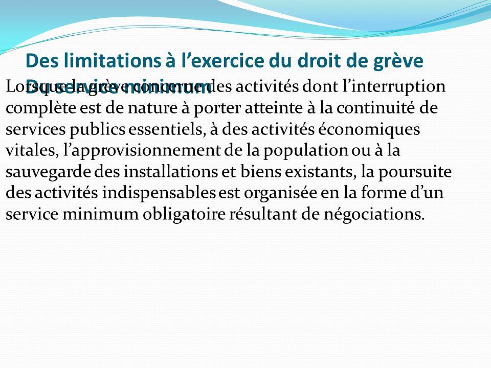 Des limitations à l'exercice du droit de grève Du service minimum Lorsque la grève concerne des activités dont l'interruption complète est de nature à