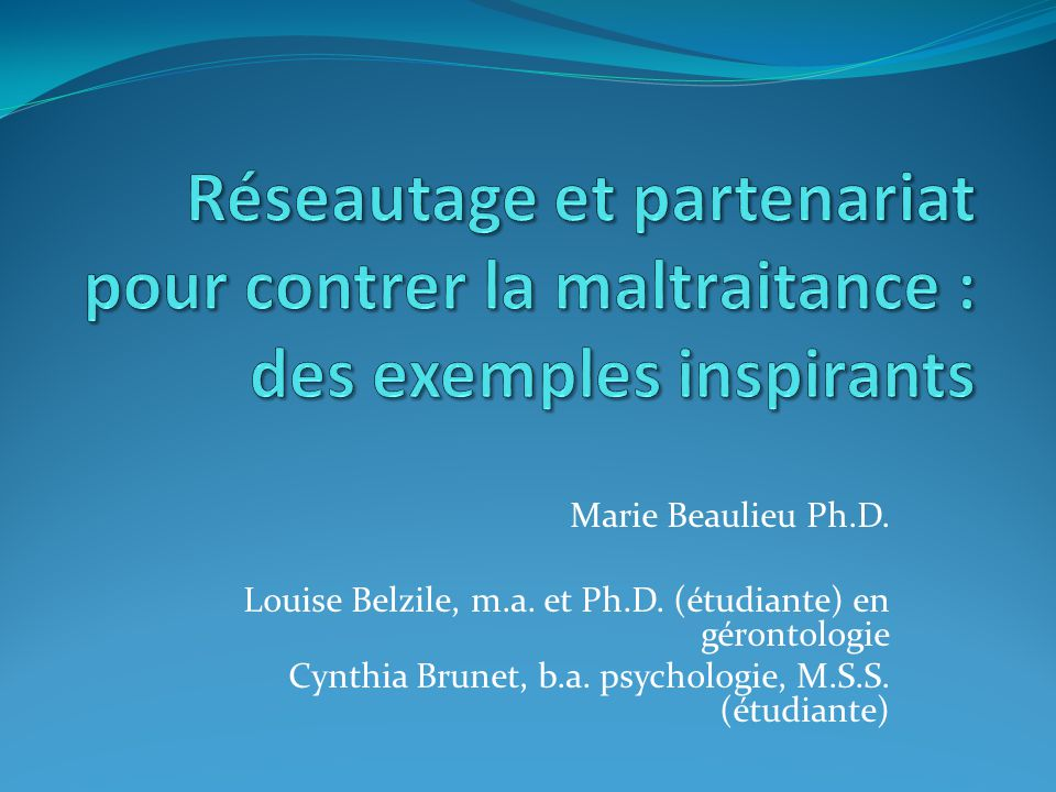 Marie Beaulieu Ph.D. Louise Belzile, m.a. et Ph.D.