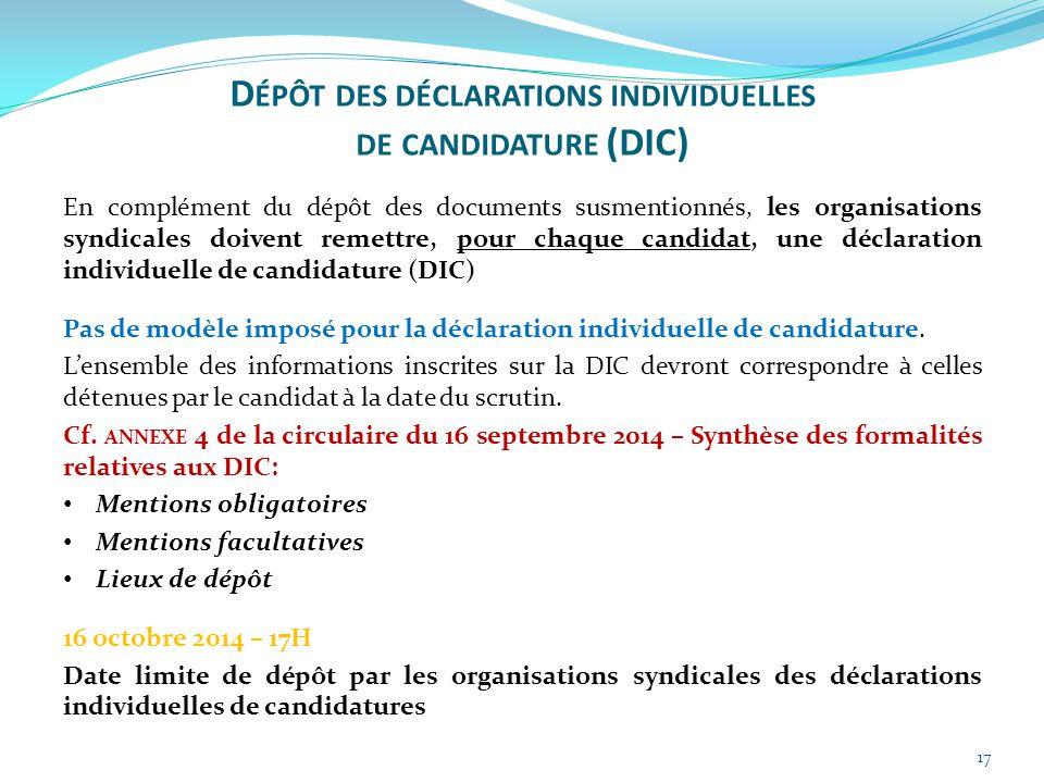 17 En complément du dépôt des documents susmentionnés, les organisations syndicales doivent remettre, pour chaque candidat, une déclaration individuel