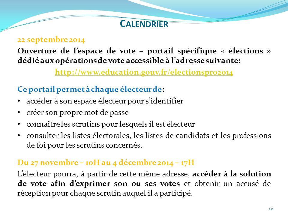 20 22 septembre 2014 Ouverture de l'espace de vote – portail spécifique « élections » dédié aux opérations de vote accessible à l'adresse suivante: ht