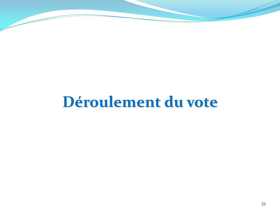 39 Déroulement du vote