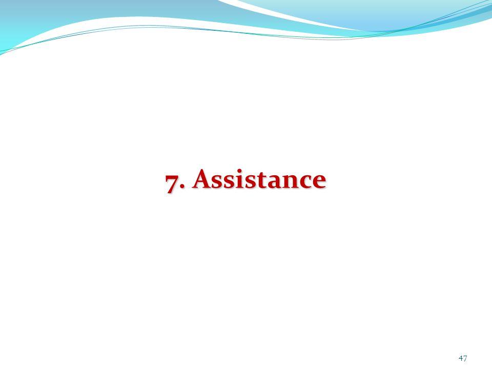 47 7. Assistance