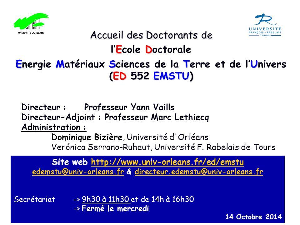 Accueil des Doctorants de ED l'Ecole Doctorale EMSTU (ED 552 EMSTU) Energie Matériaux Sciences de la Terre et de l'Univers (ED 552 EMSTU) Site web htt