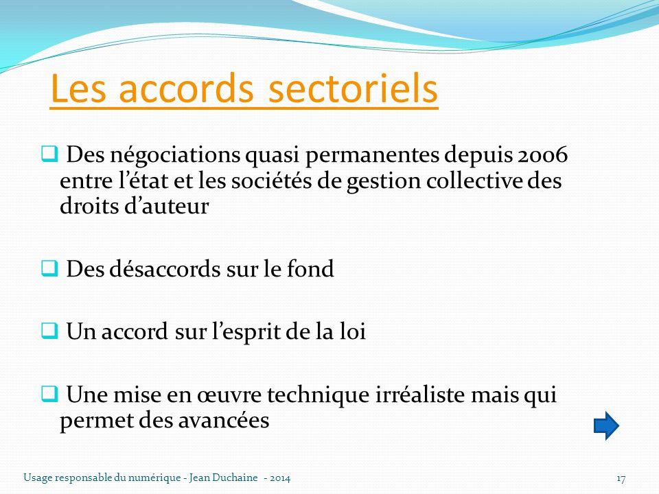 Les accords sectoriels  Des négociations quasi permanentes depuis 2006 entre l'état et les sociétés de gestion collective des droits d'auteur  Des d