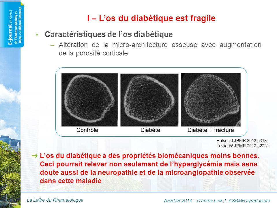 La Lettre du Rhumatologue Caractéristiques de l'os diabétique –Altération de la micro-architecture osseuse avec augmentation de la porosité corticale