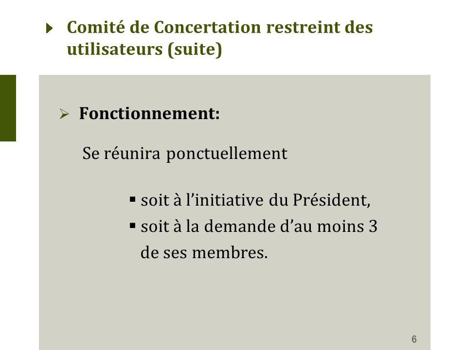 6  Fonctionnement: Se réunira ponctuellement  soit à l'initiative du Président,  soit à la demande d'au moins 3 de ses membres.