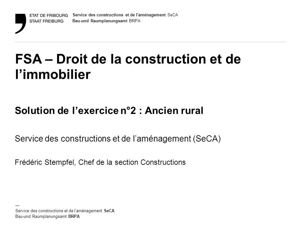 Service des constructions et de l aménagement SeCA But de l'exercice n°2 Exercice pratique du calcul des surfaces admissibles 1.
