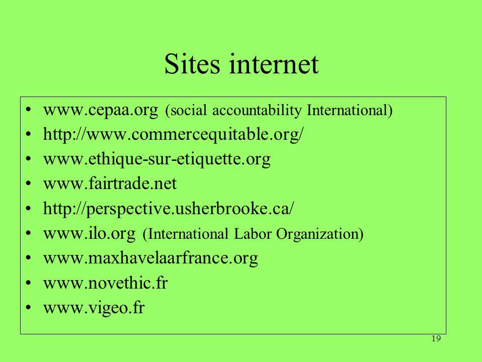 18 Bibliographie Le Commerce équitable, Tristan Lecomte, Eyrolles, 2005 Le Commerce équitable, Katell Pouliquen, Marabout, 2004 Les Coulisses du comme