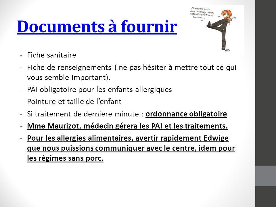 Documents à fournir -Fiche sanitaire -Fiche de renseignements ( ne pas hésiter à mettre tout ce qui vous semble important). -PAI obligatoire pour les