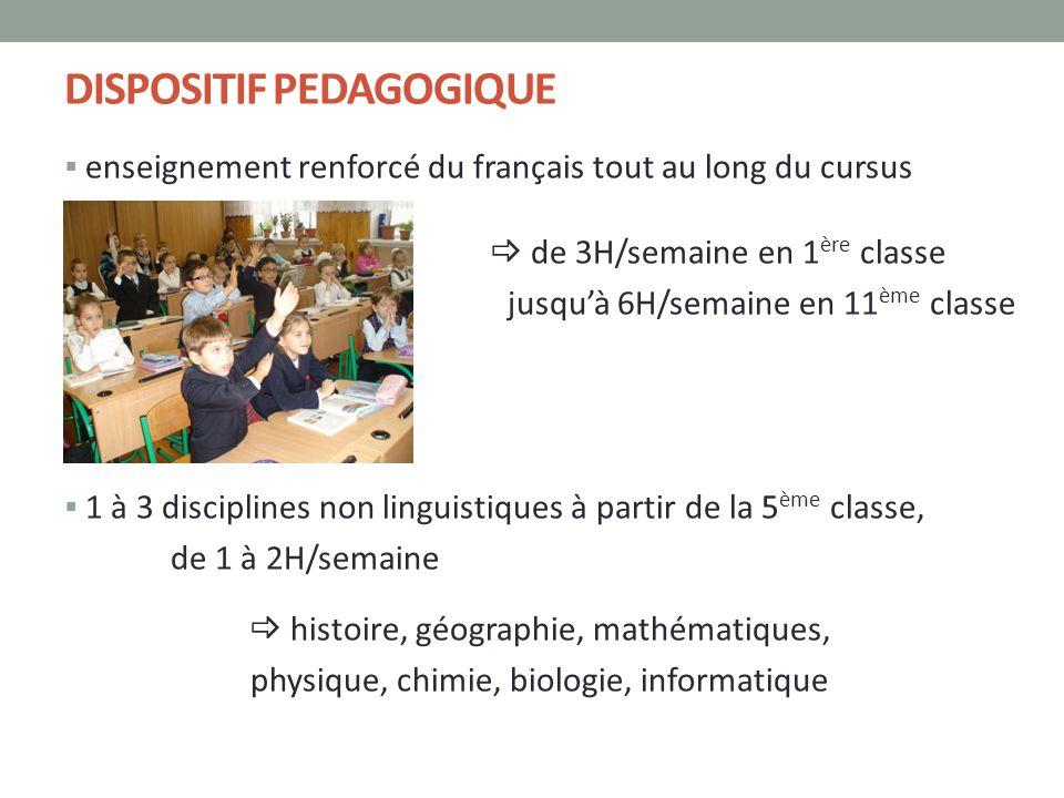 DISPOSITIF PEDAGOGIQUE  enseignement renforcé du français tout au long du cursus   de 3H/semaine en 1 ère classe jusqu'à 6H/semaine en 11 ème class