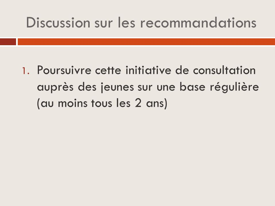 Discussion sur les recommandations 1.