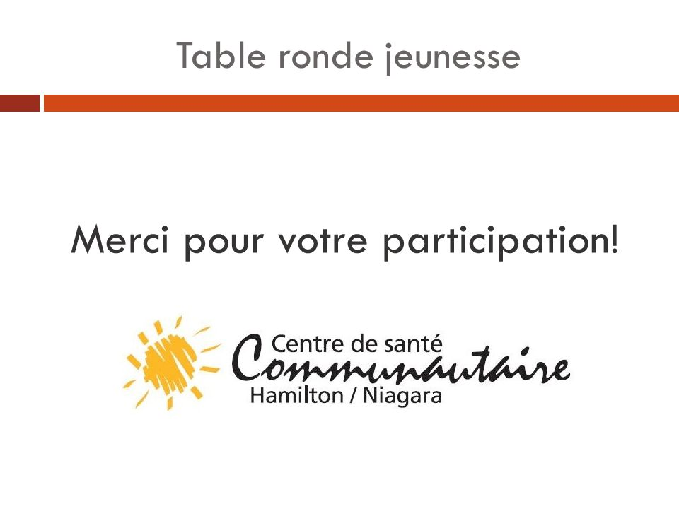Table ronde jeunesse Merci pour votre participation!