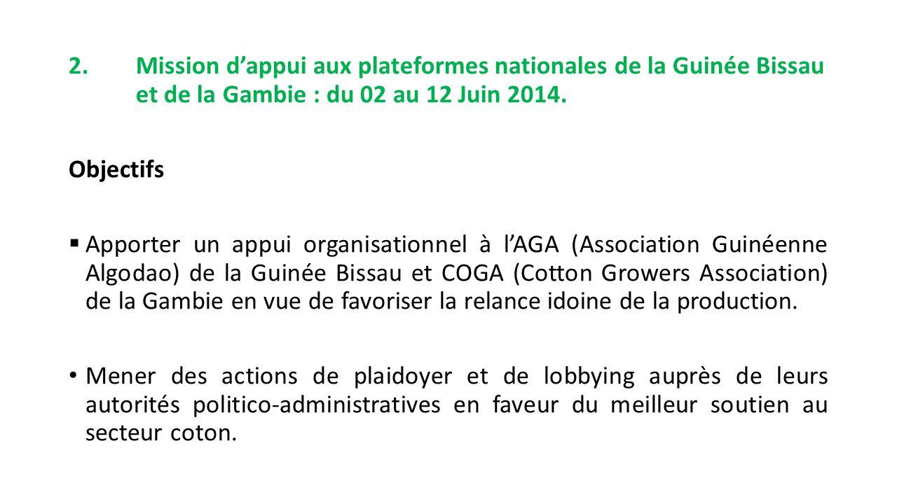 2. Mission d'appui aux plateformes nationales de la Guinée Bissau et de la Gambie : du 02 au 12 Juin 2014. Objectifs  Apporter un appui organisationn