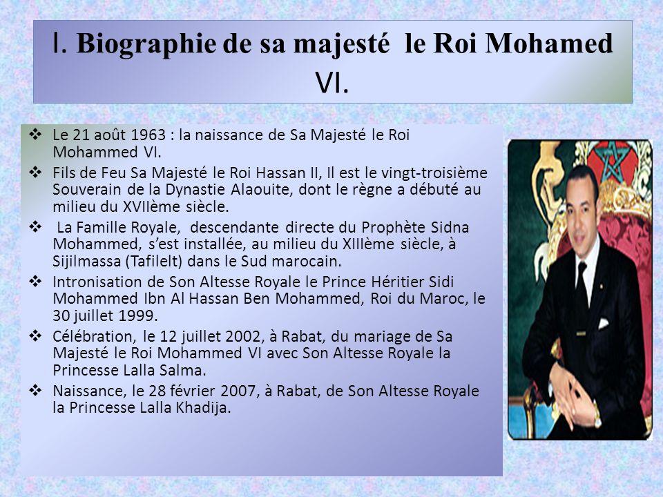 I.Biographie de sa majesté le Roi Mohamed VI.