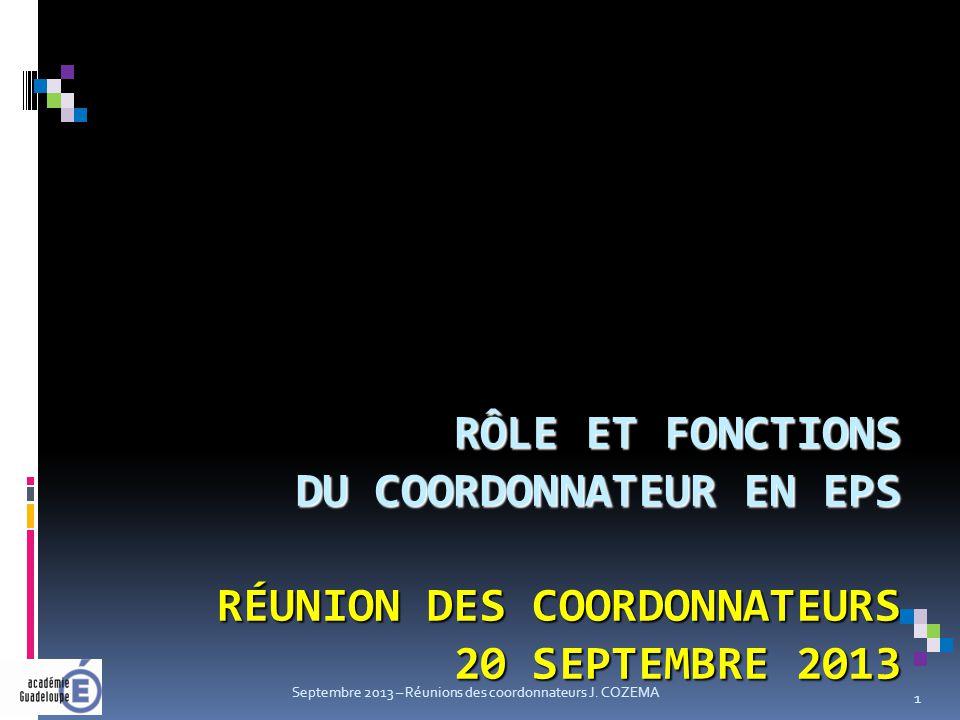 Septembre 2013 – Réunions des coordonnateurs J. COZEMA 1