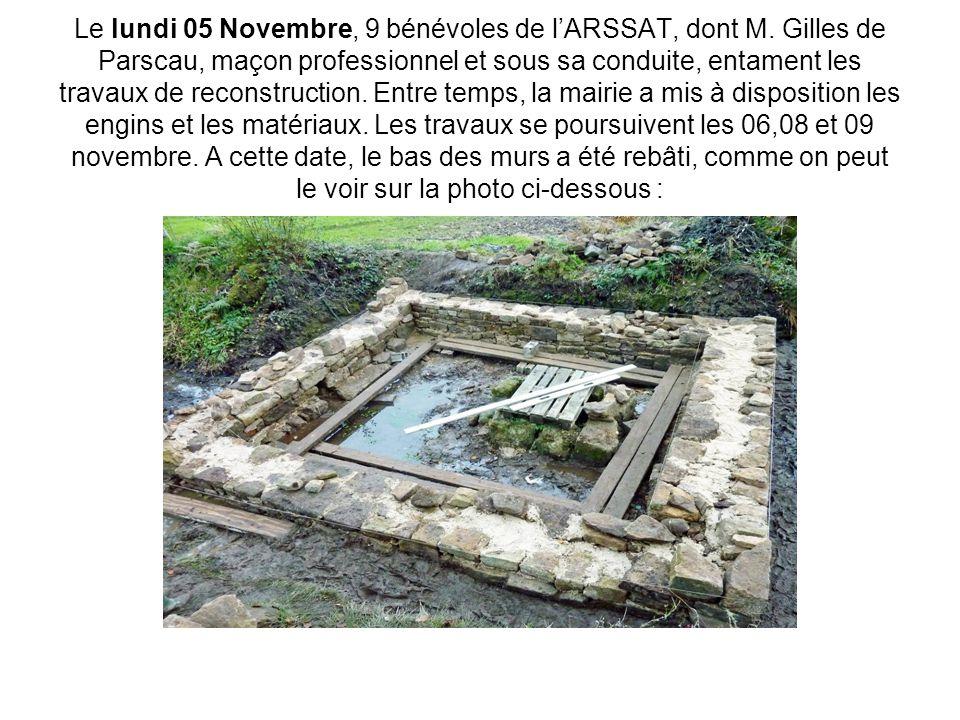 Le lundi 05 Novembre, 9 bénévoles de l'ARSSAT, dont M. Gilles de Parscau, maçon professionnel et sous sa conduite, entament les travaux de reconstruct