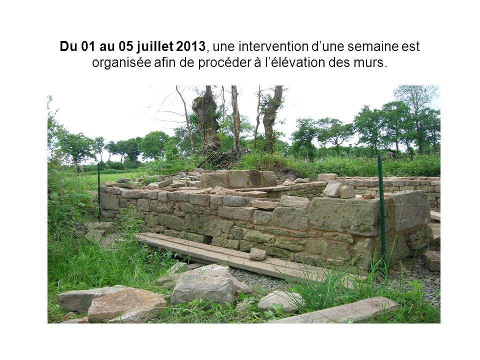 Du 01 au 05 juillet 2013, une intervention d'une semaine est organisée afin de procéder à l'élévation des murs.