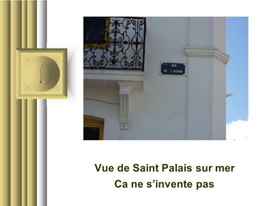 Vue de Saint Palais sur mer Ca ne s'invente pas