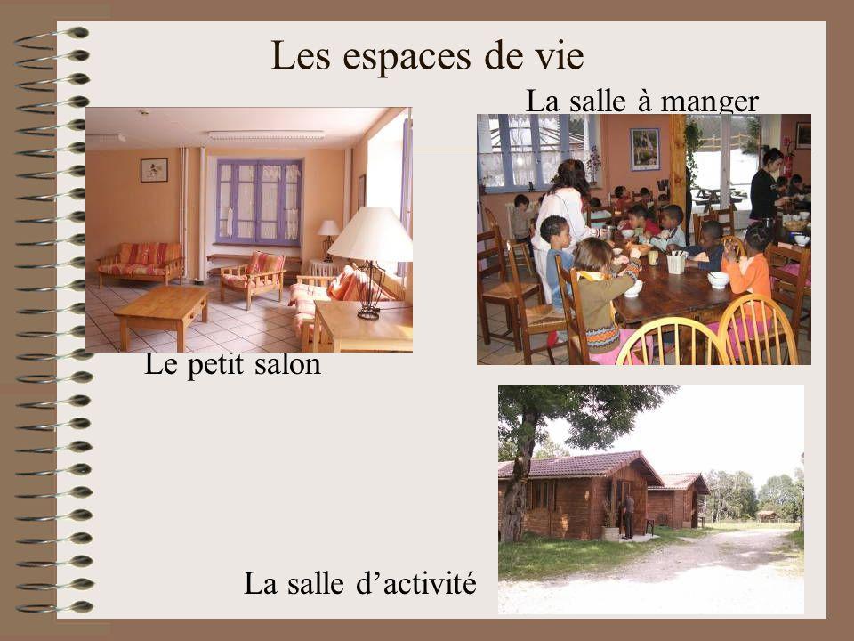 Les espaces de vie La salle à manger Le petit salon La salle d'activité