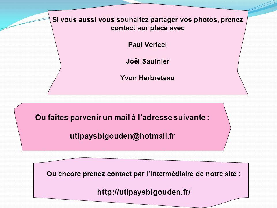 Si vous aussi vous souhaitez partager vos photos, prenez contact sur place avec Paul Véricel Joël Saulnier Yvon Herbreteau Ou faites parvenir un mail à l'adresse suivante : utlpaysbigouden@hotmail.fr Ou encore prenez contact par l'intermédiaire de notre site : http://utlpaysbigouden.fr/