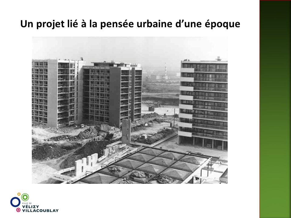 Un projet lié à la pensée urbaine d'une époque