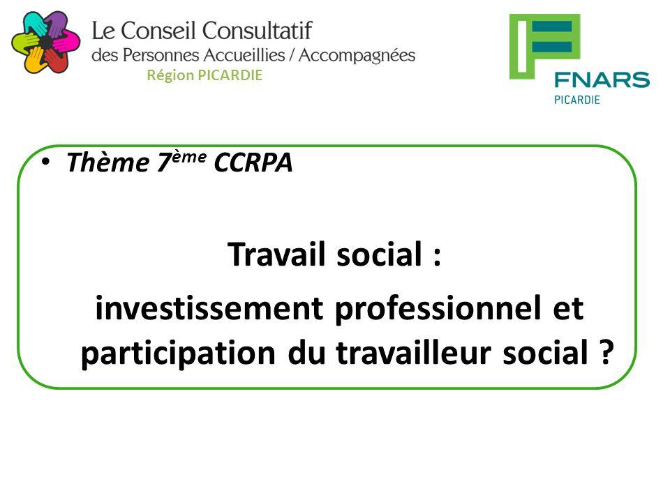 Thème 7 ème CCRPA Travail social : investissement professionnel et participation du travailleur social .