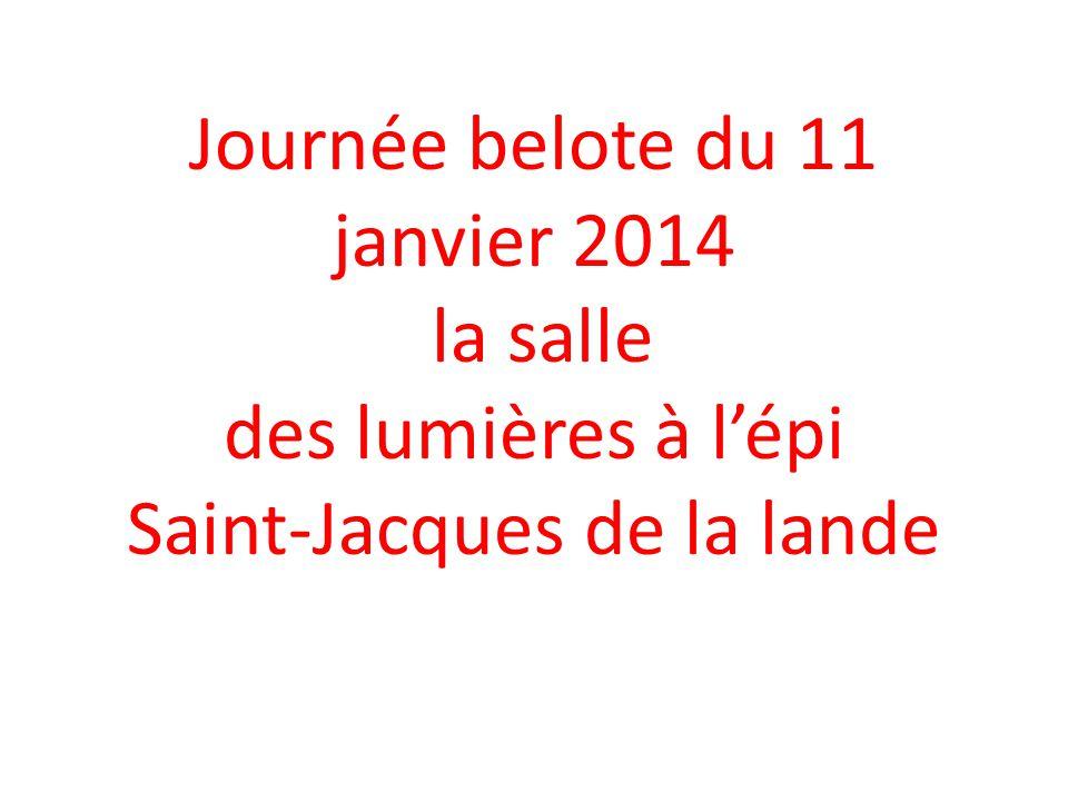 Journée belote du 11 janvier 2014 la salle des lumières à l'épi Saint-Jacques de la lande